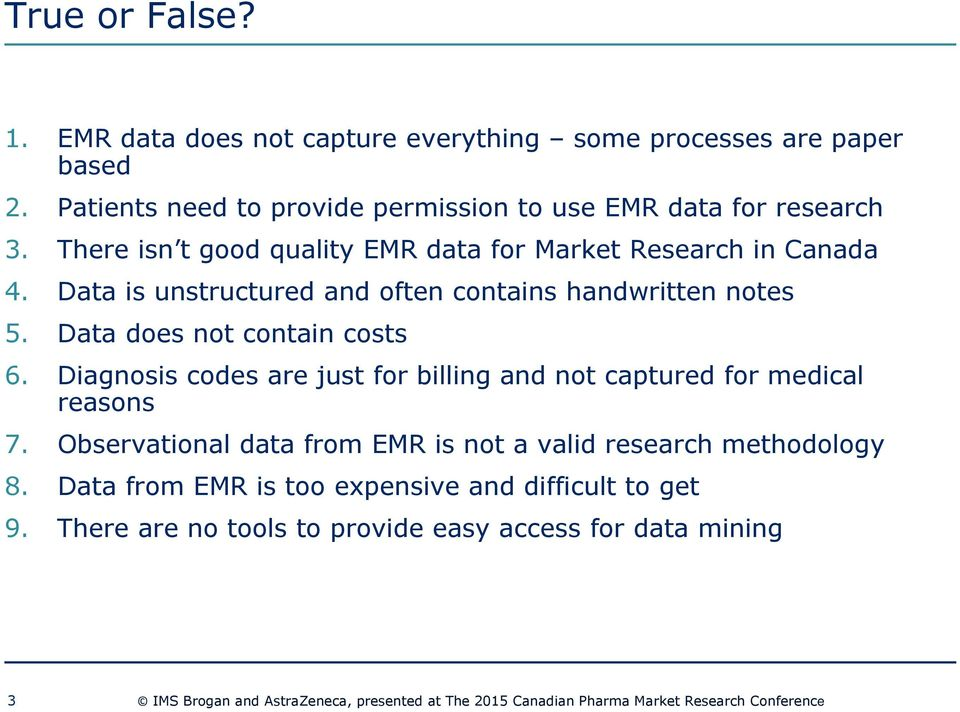 Diagnosis codes are just for billing and not captured for medical reasons 7. Observational data from EMR is not a valid research methodology 8.
