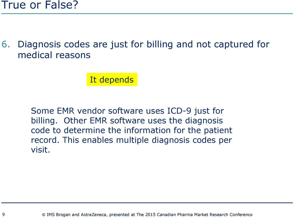 vendor software uses ICD-9 just for billing.