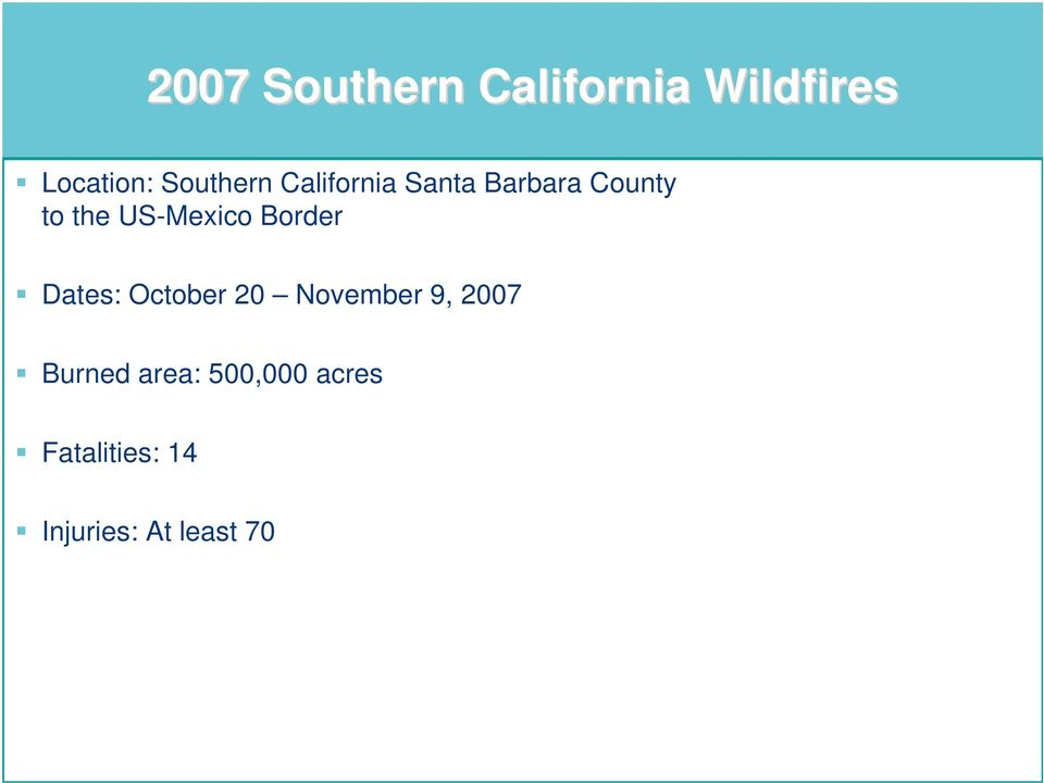 Dates: October 20 20 November 9, 9, 2007 2007 Burned area: