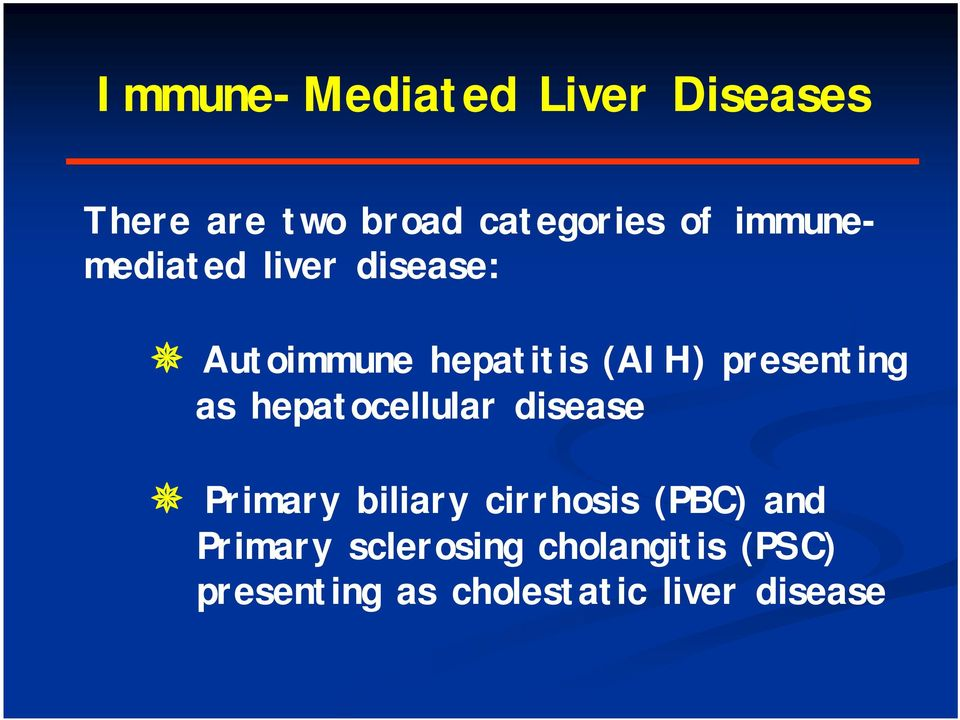 as hepatocellular disease Primary biliary cirrhosis (PBC) and