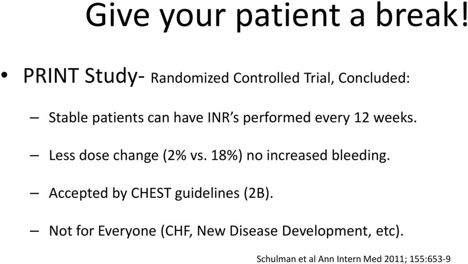 INR s performed every 12 weeks. Less dose change (2% vs.