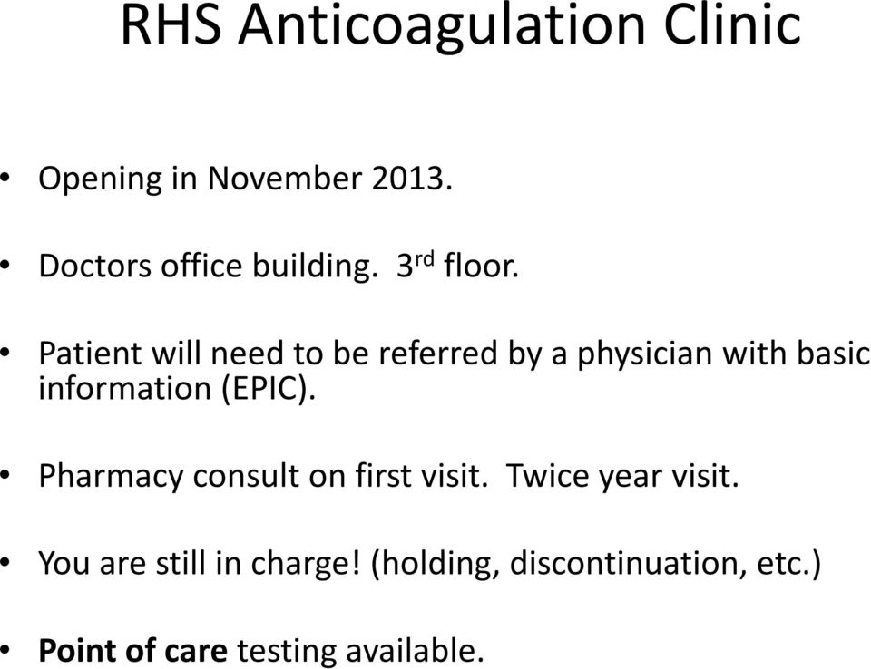 Patient will need to be referred by a physician with basic information (EPIC).