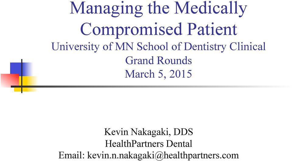 Grand Rounds March 5, 2015 Kevin Nakagaki, DDS