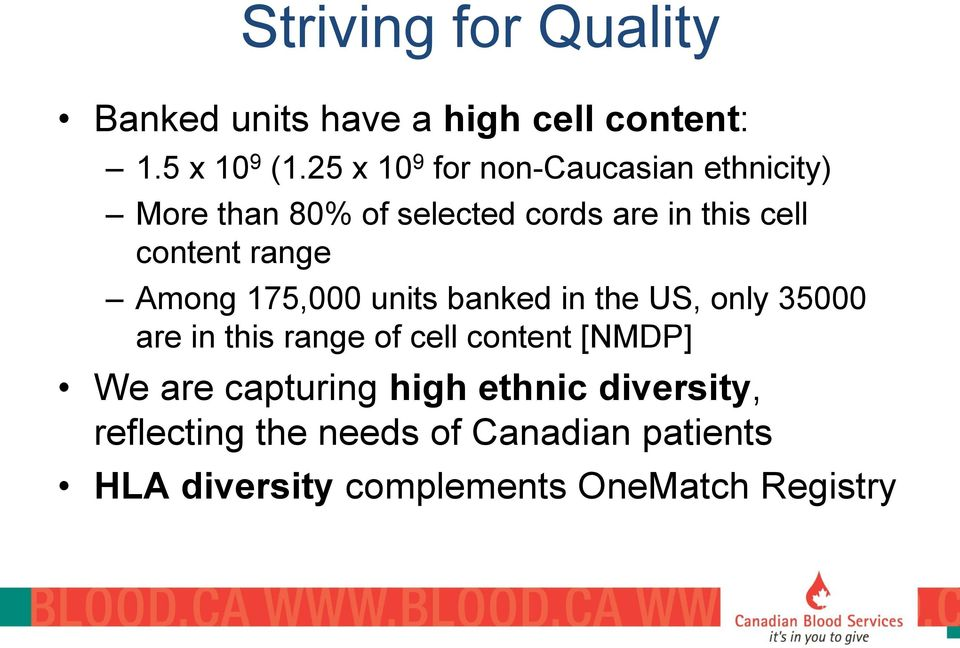 range Among 175,000 units banked in the US, only 35000 are in this range of cell content [NMDP]