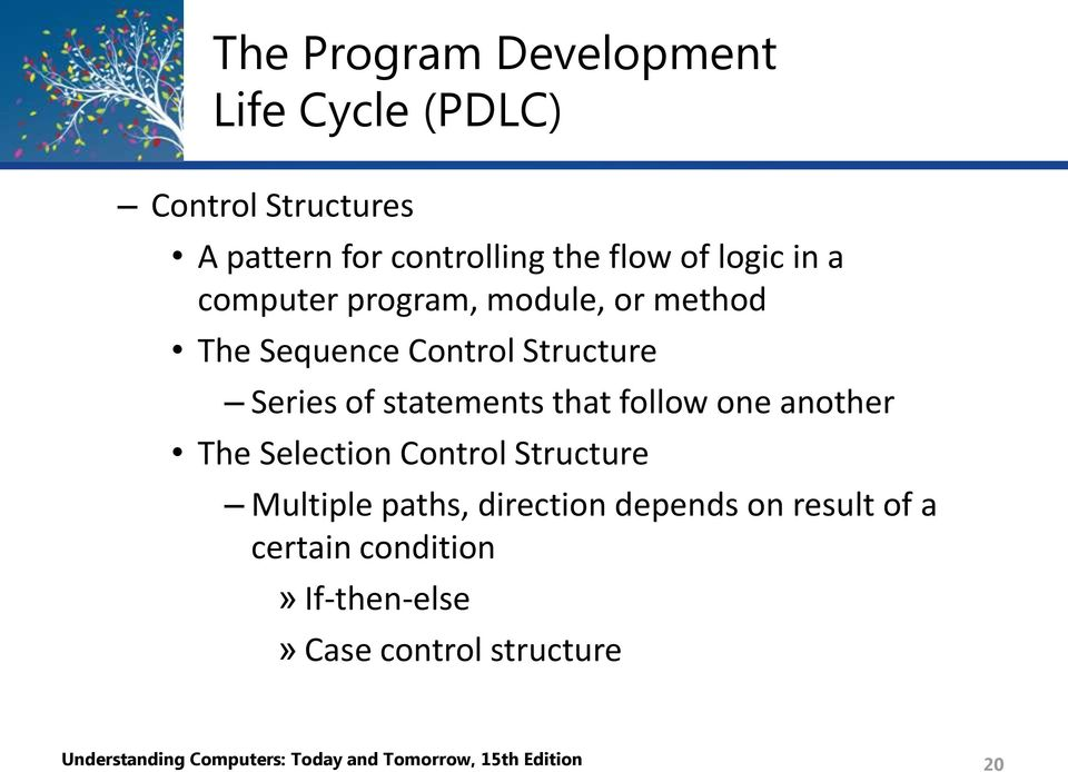 one another The Selection Control Structure Multiple paths, direction depends on result of a certain