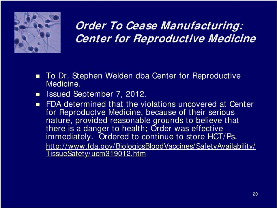 FDA determined that the violations uncovered at Center for Reproductve Medicine, because of their serious nature, provided