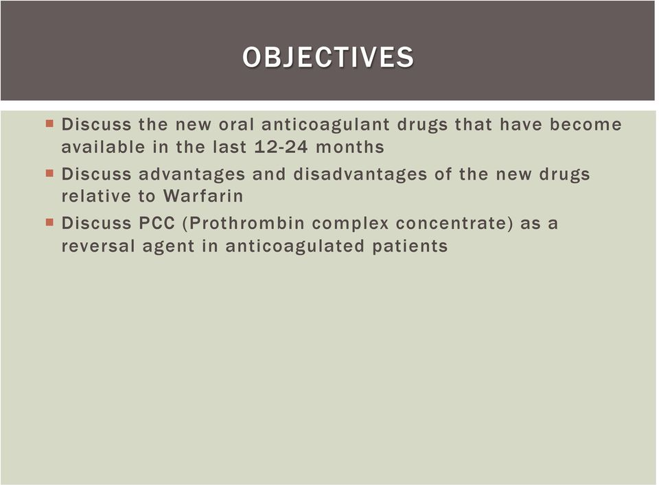 disadvantages of the new drugs relative to Warfarin Discuss PCC