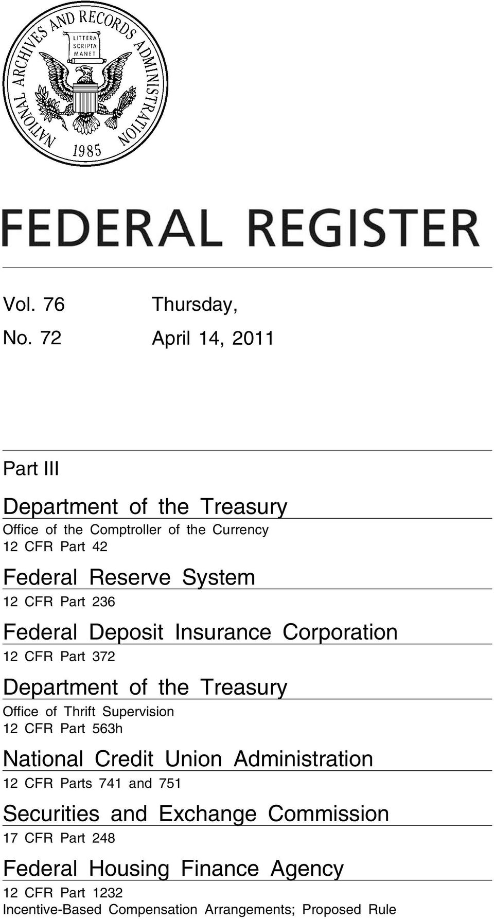 Federal Deposit Insurance Corporation 12 CFR Part 372 Department of the Treasury Office of Thrift Supervision 12 CFR Part 563h National Credit Union