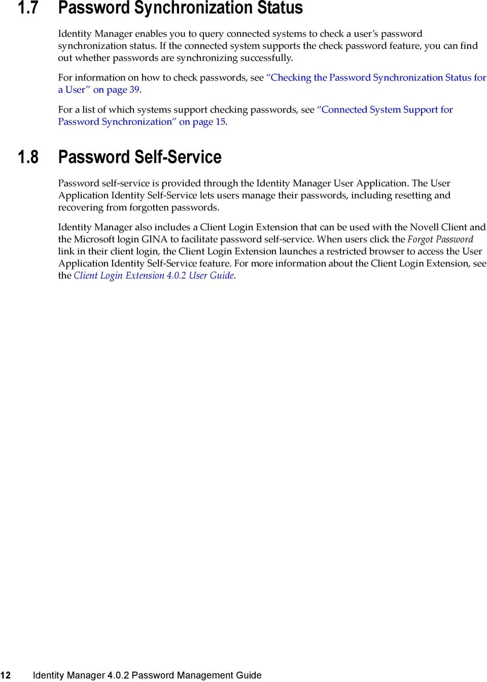 For information on how to check passwords, see Checking the Synchronization Status for a User on page 39.