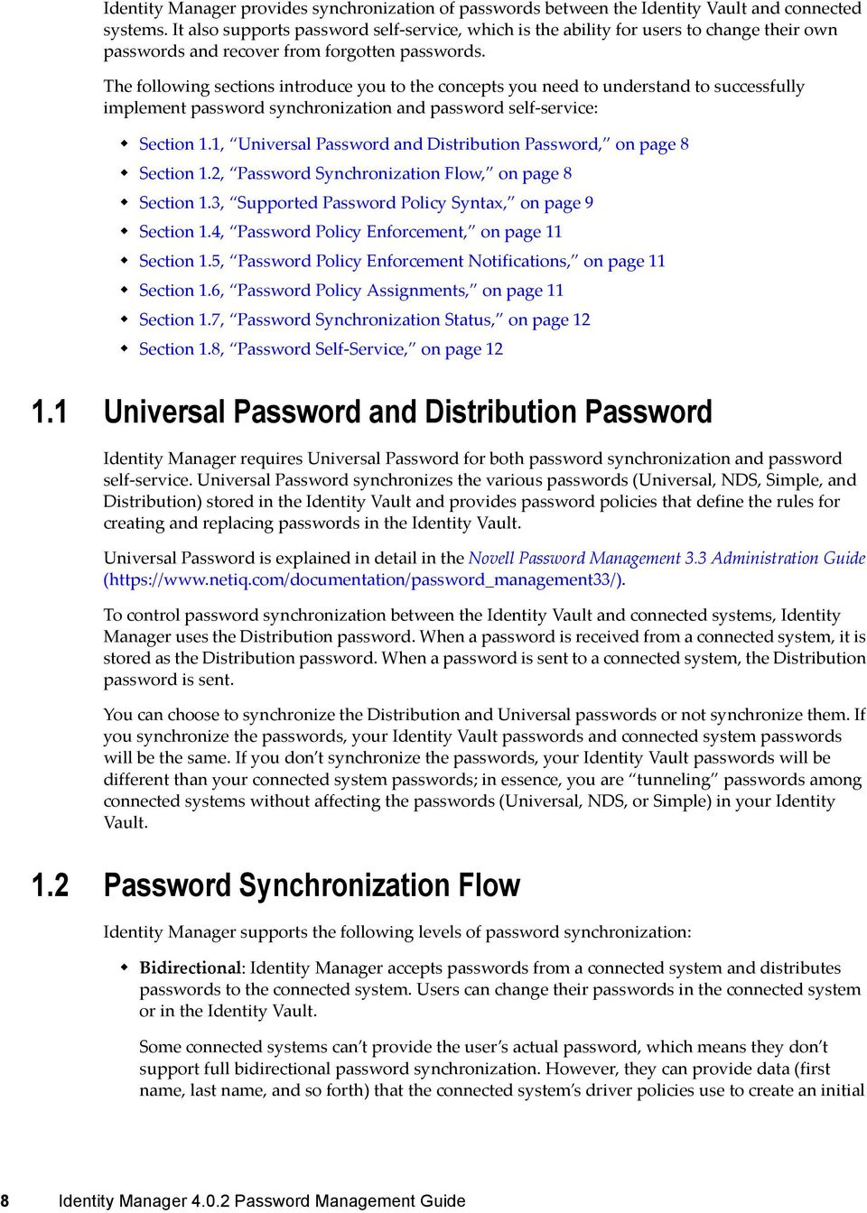 The following sections introduce you to the concepts you need to understand to successfully implement password synchronization and password self-service: Section 1.