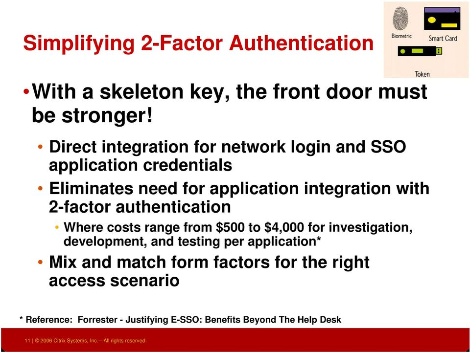 authentication Where costs range from $500 to $4,000 for investigation, development, and testing per application* Mix and match