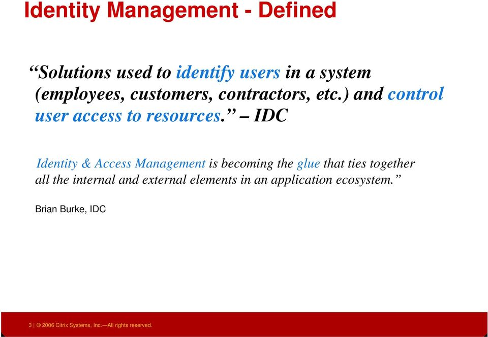 IDC Identity & Access Management is becoming the glue that ties together all the internal