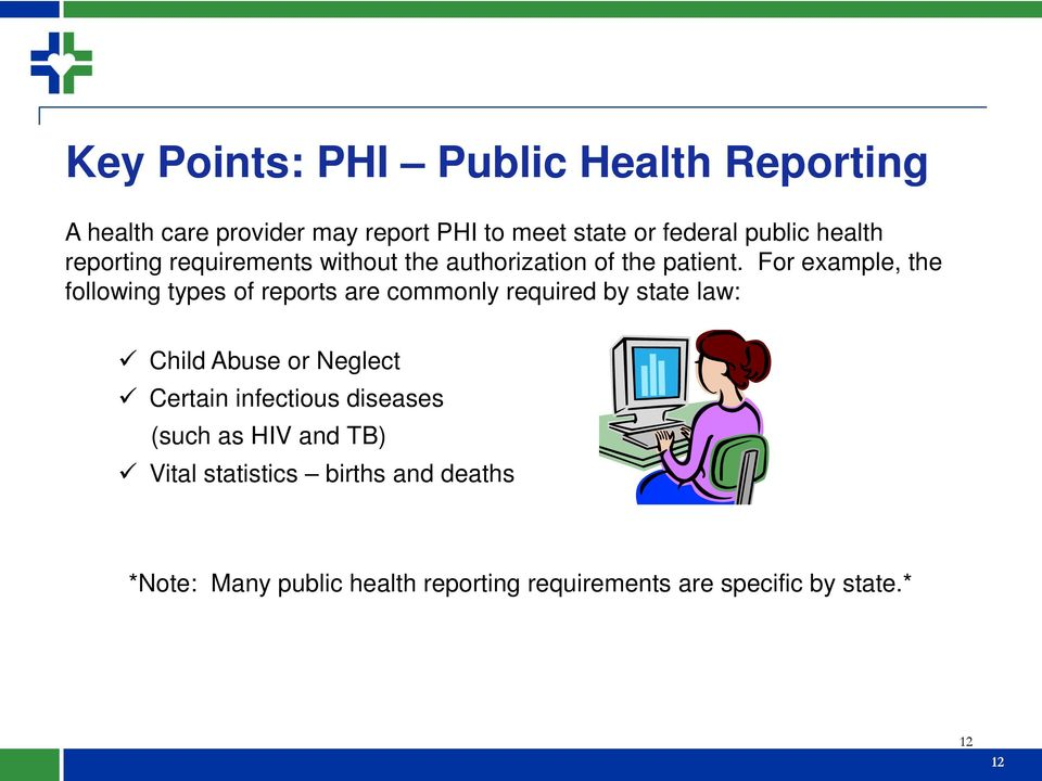 For example, the following types of reports are commonly required by state law: Child Abuse or Neglect Certain