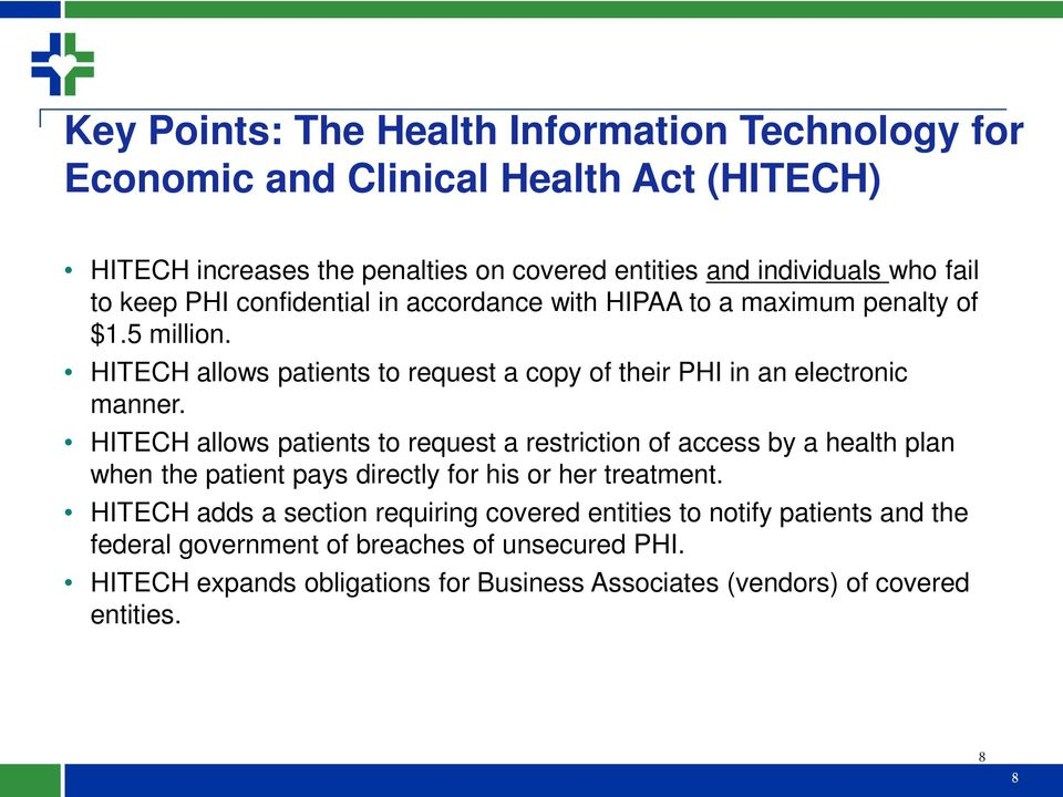 HITECH allows patients to request a restriction of access by a health plan when the patient pays directly for his or her treatment.