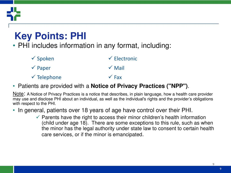 and the provider s obligations with respect to the PHI. In general, patients over 18 years of age have control over their PHI.