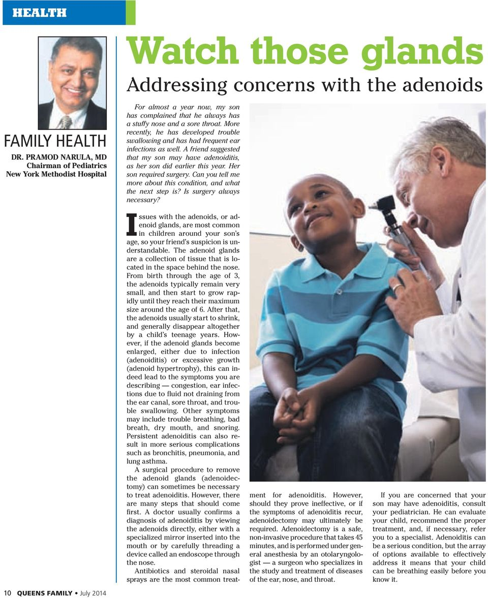 More recently, he has developed trouble swallowing and has had frequent ear infections as well. A friend suggested that my son may have adenoiditis, as her son did earlier this year.