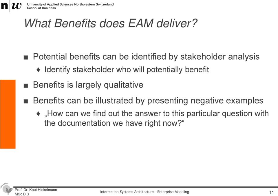 potentially benefit Benefits is largely qualitative Benefits can be illustrated by presenting