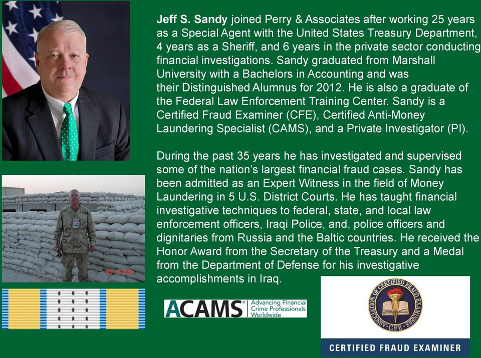 investigations. Sandy graduated from Marshall University with a Bachelors in Accounting and was their Distinguished Alumnus for 2012.