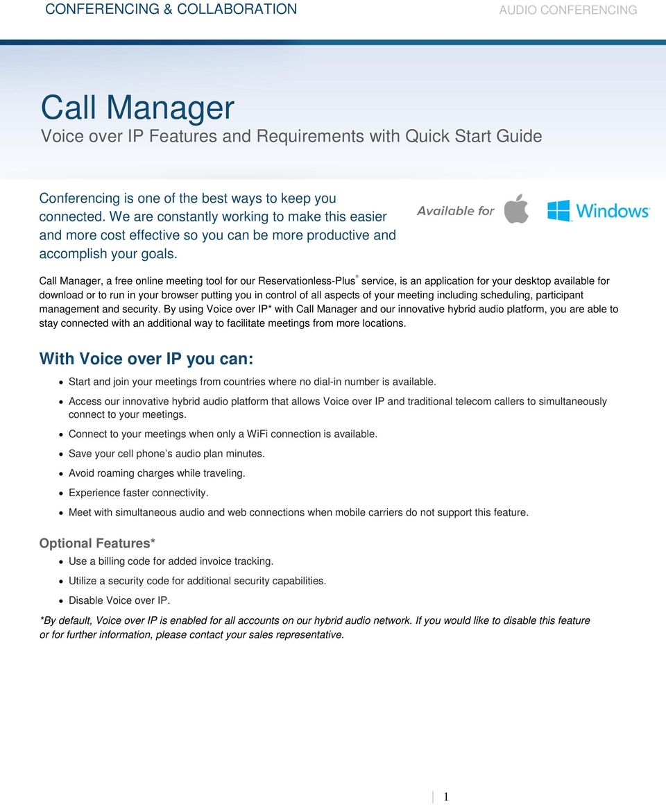 Call Manager, a free online meeting tool for our Reservationless-Plus service, is an application for your desktop available for download or to run in your browser putting you in control of all