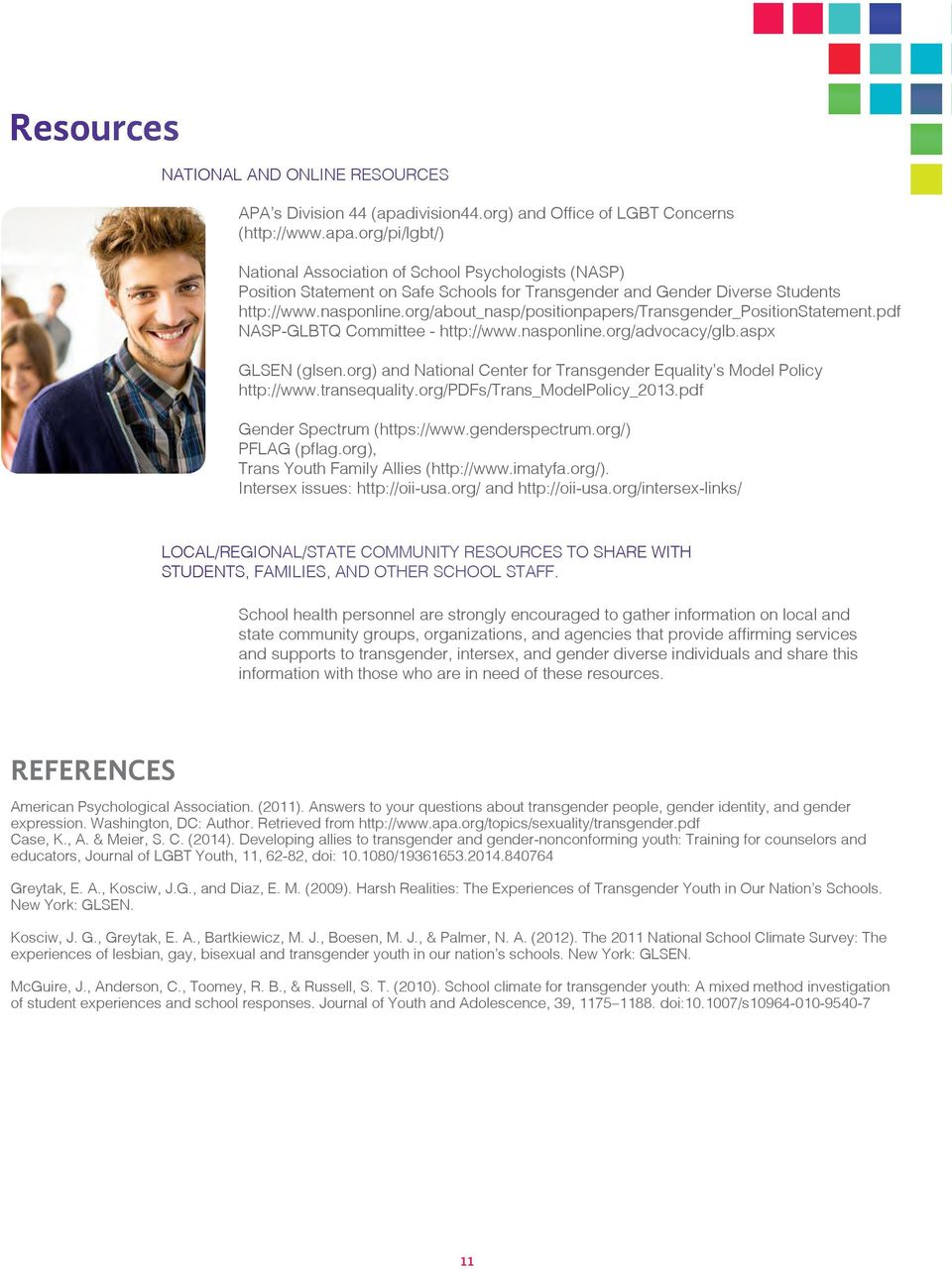 org/pi/lgbt/) National Association of School Psychologists (NASP) Position Statement on Safe Schools for Transgender and Gender Diverse Students http://www.nasponline.