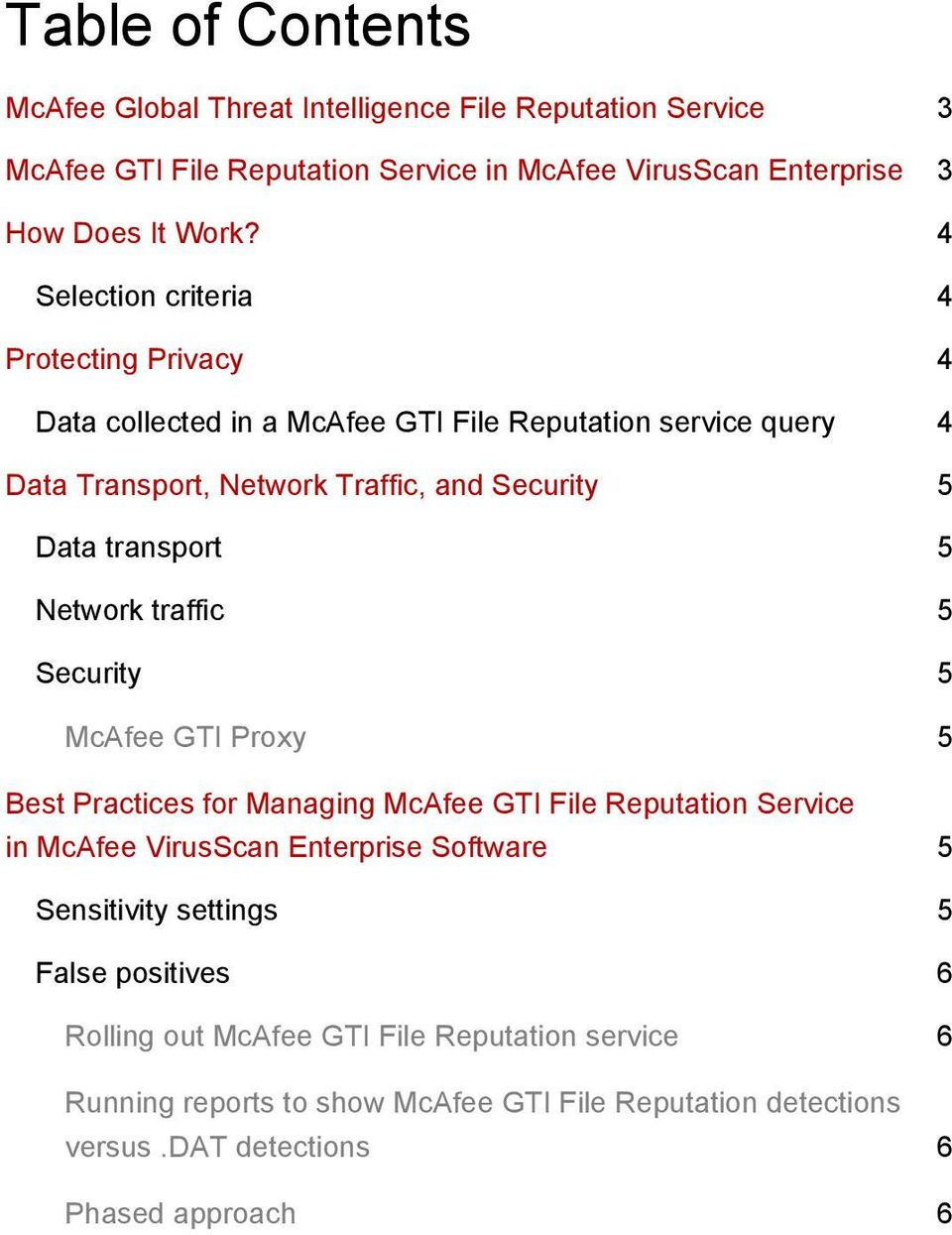 Network traffic Security McAfee GTI Proxy Best Practices for Managing McAfee GTI File Reputation Service in McAfee VirusScan Enterprise Software Sensitivity