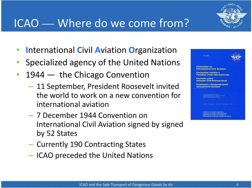 September, President Roosevelt invited the world to work on a new convention for international aviation 7