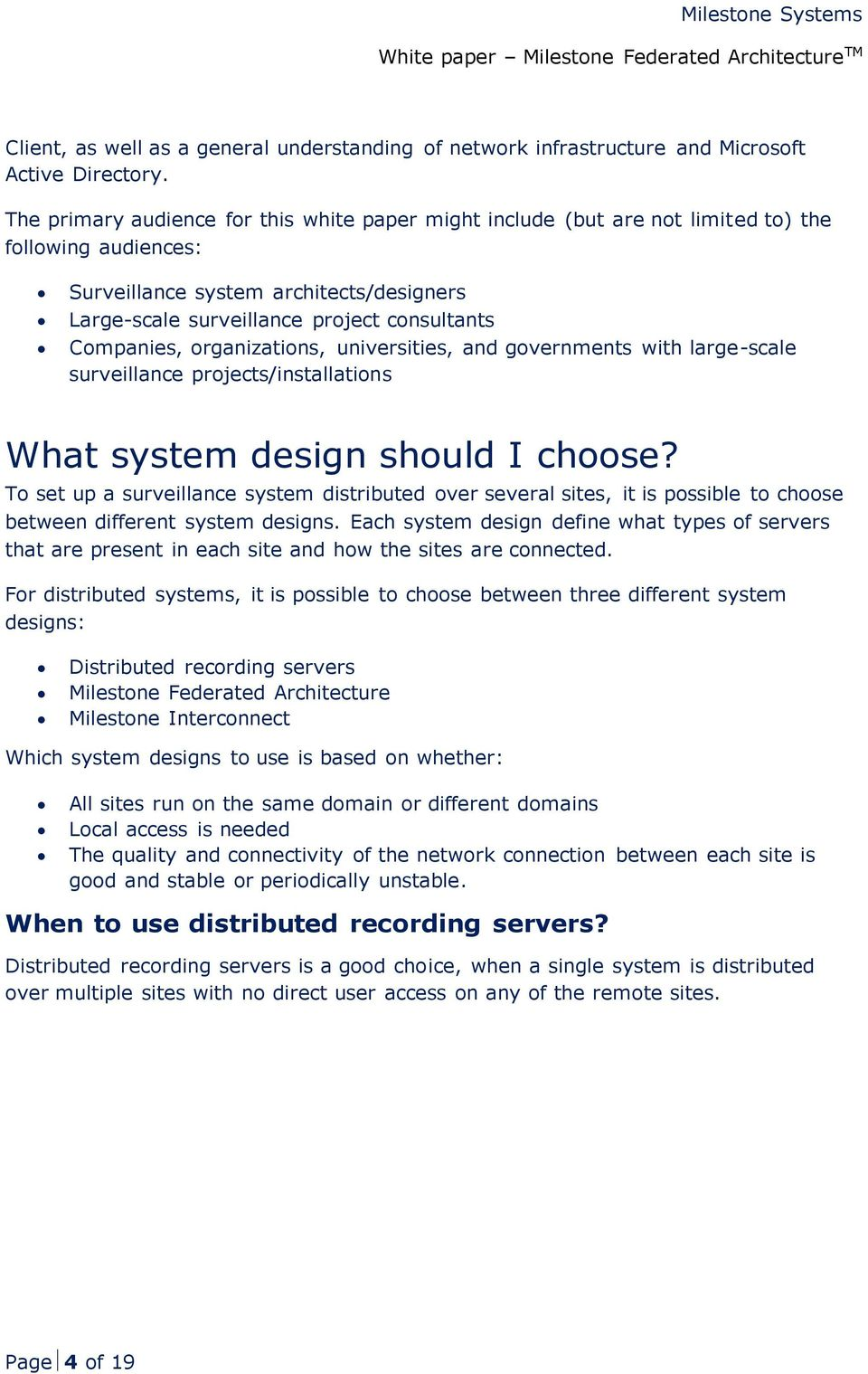 Companies, organizations, universities, and governments with large-scale surveillance projects/installations What system design should I choose?