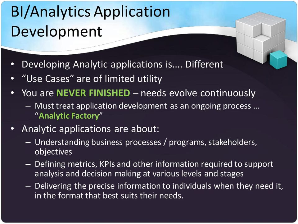 process Analytic Factory Analytic applications are about: Understanding business processes / programs, stakeholders, objectives Defining