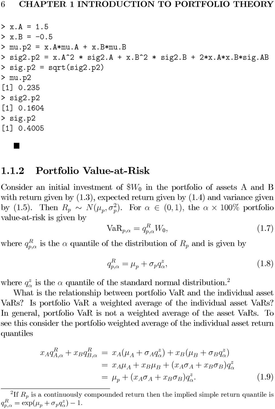 3), expected return given by (1.4) and variance given by (1.5). Then ( 2 ). For (0 1) the 100% portfolio value-at-risk is given by VaR = 0 (1.