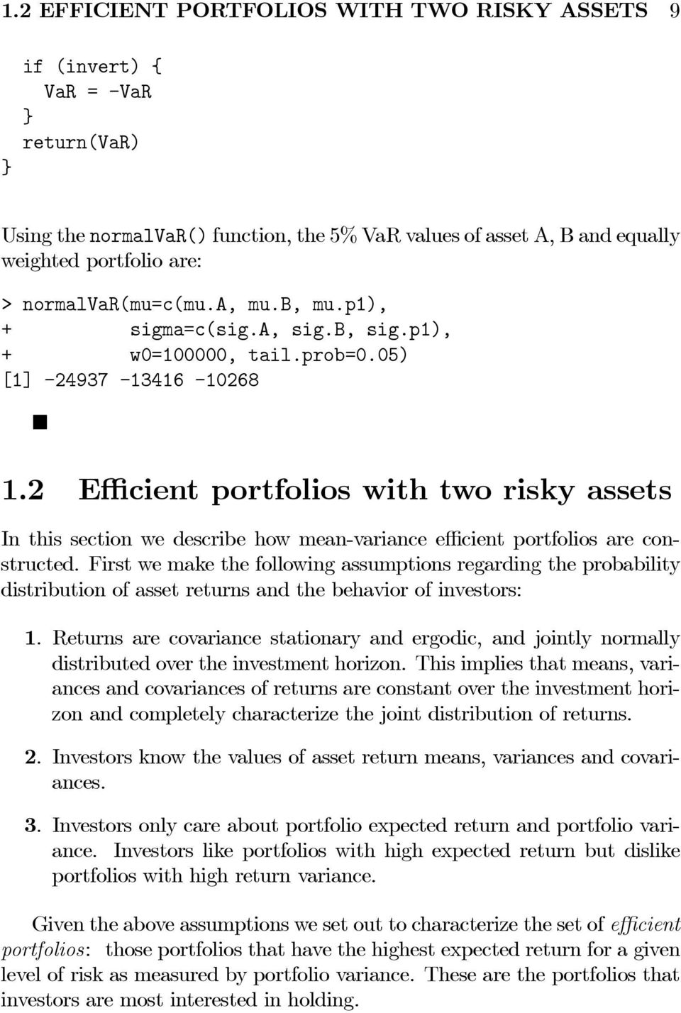 2 Efficient portfolios with two risky assets In this section we describe how mean-variance efficient portfolios are constructed.