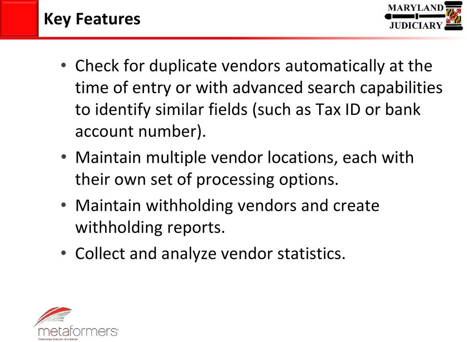 number). Maintain multiple vendor locations, each with their own set of processing options.