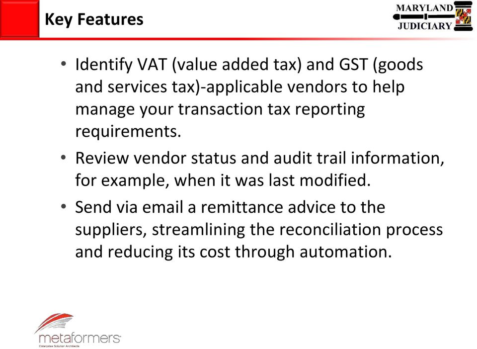 Review vendor status and audit trail information, for example, when it was last modified.