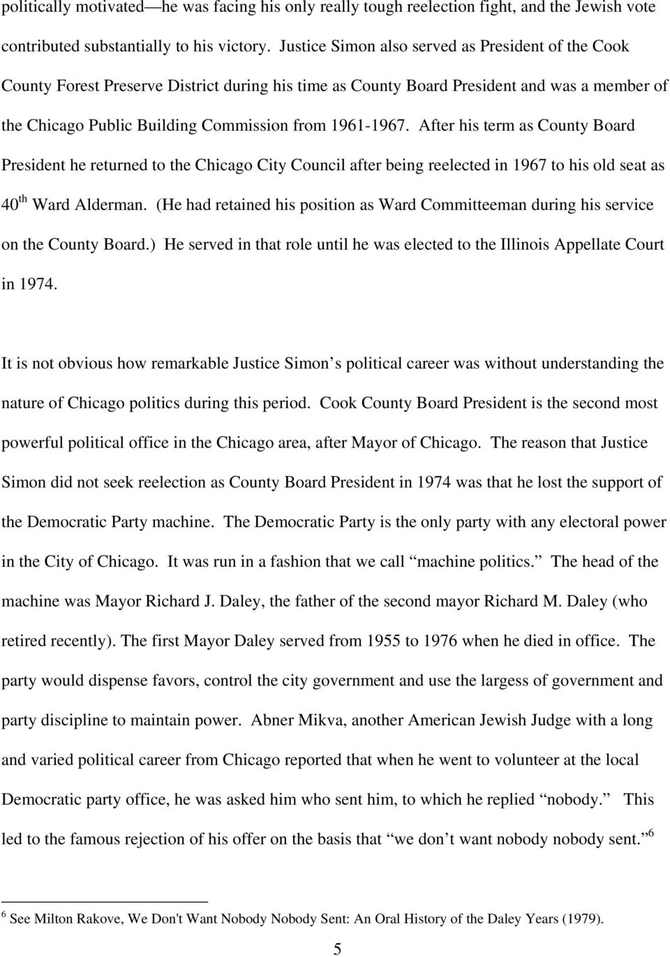 After his term as County Board President he returned to the Chicago City Council after being reelected in 1967 to his old seat as 40 th Ward Alderman.