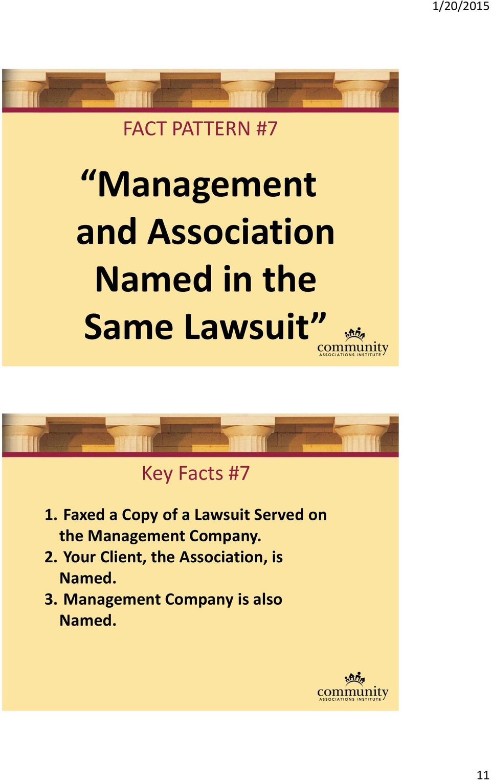 Faxed a Copy of a Lawsuit Served on the Management Company.