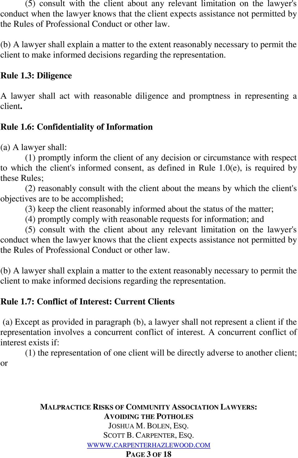 3: Diligence A lawyer shall act with reasonable diligence and promptness in representing a client. Rule 1.