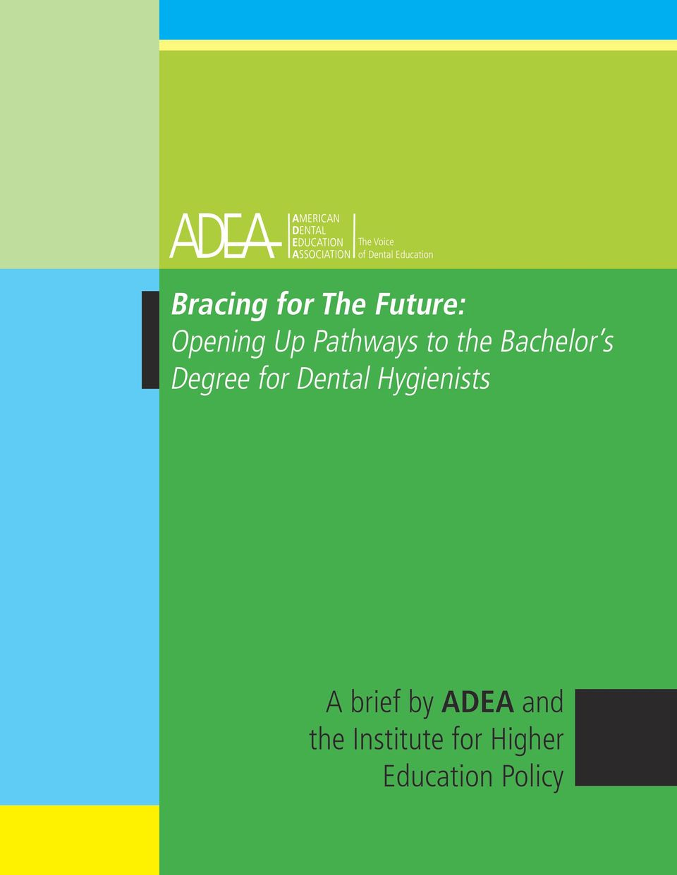 Degree for Dental Hygienists A brief by ADEA