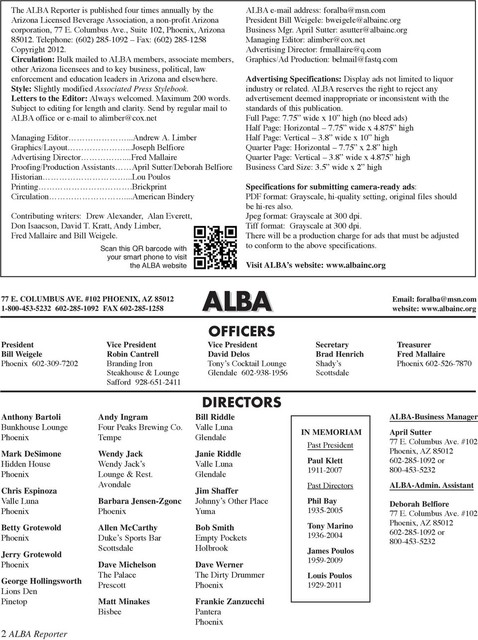 Circulation: Bulk mailed to ALBA members, associate members, other Arizona licensees and to key business, political, law enforcement and education leaders in Arizona and elsewhere.