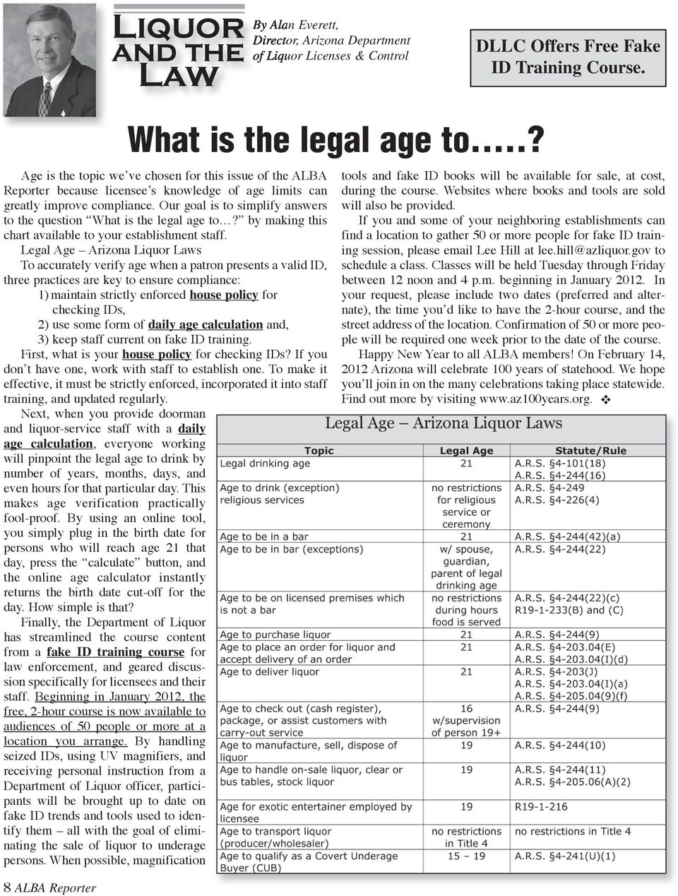 Our goal is to simplify answers to the question What is the legal age to? by making this chart available to your establishment staff.