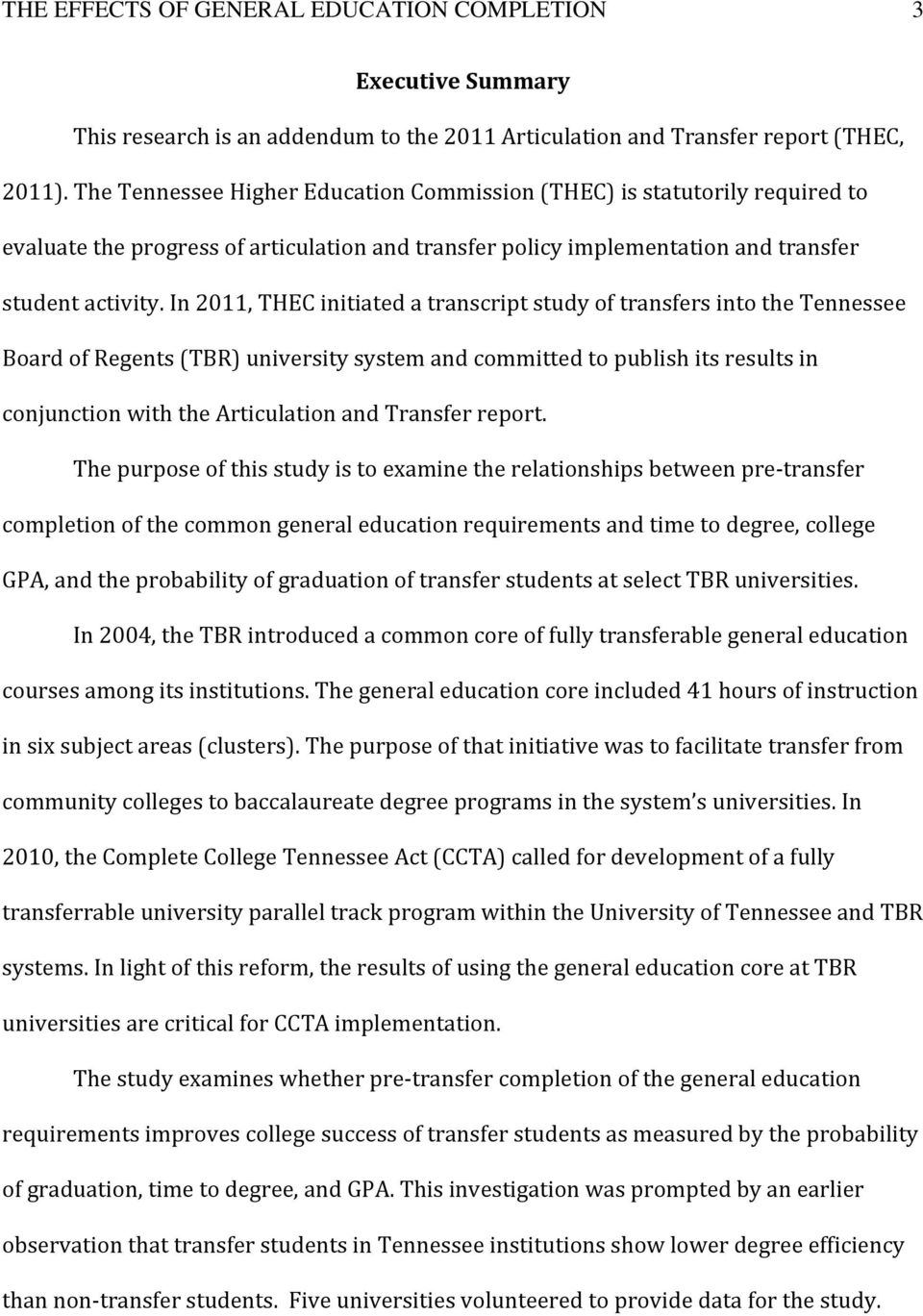 In 2011, THEC initiated a transcript study of transfers into the Tennessee Board of Regents (TBR) university system and committed to publish its results in conjunction with the Articulation and