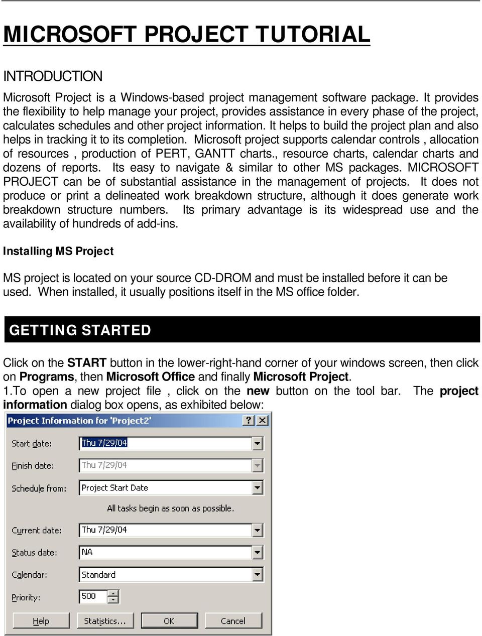 It helps to build the project plan and also helps in tracking it to its completion. Microsoft project supports calendar controls, allocation of resources, production of PERT, GANTT charts.