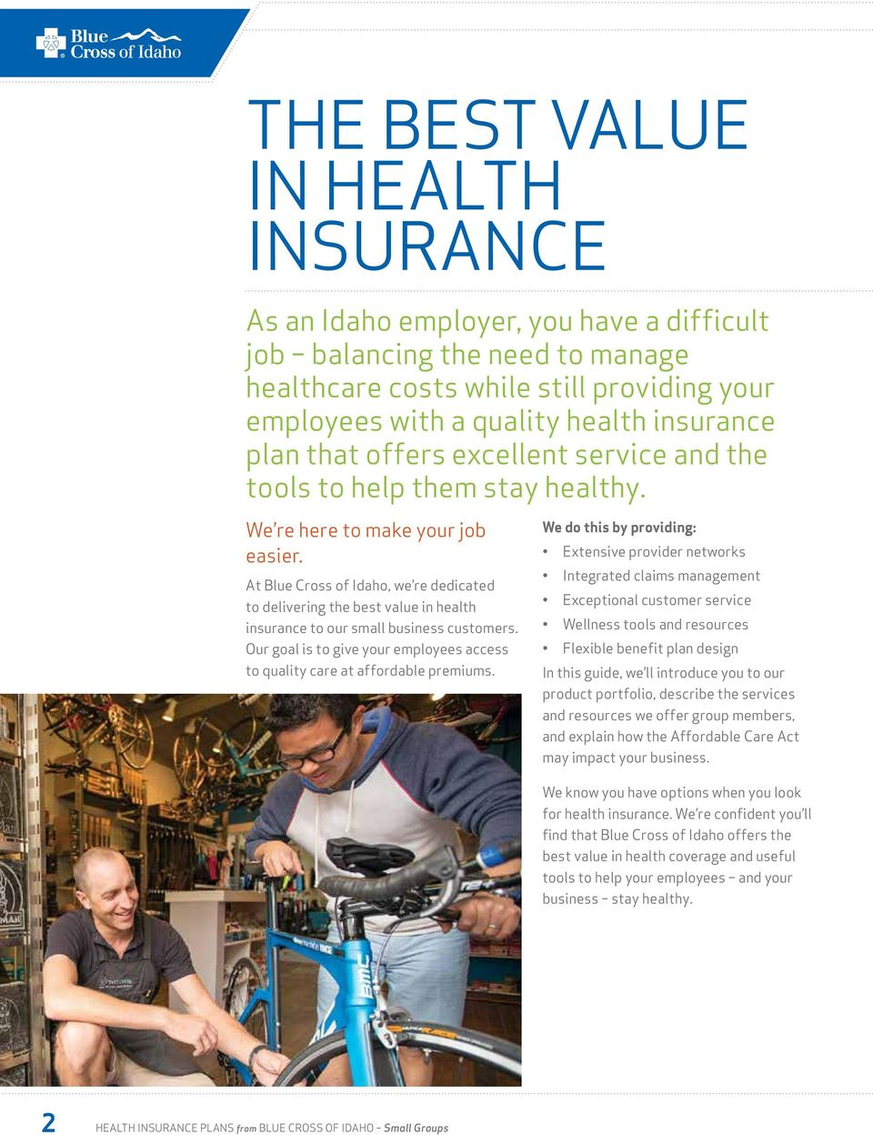 At Blue Cross of Idaho, we re dedicated to delivering the best value in health insurance to our small business customers.