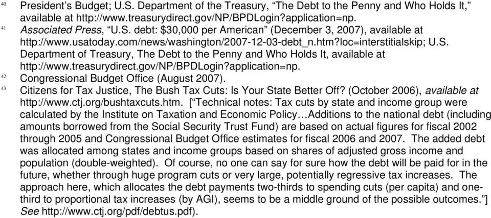 application=np. 42 Congressional Budget Office (August 2007). 43 Citizens for Tax Justice, The Bush Tax Cuts: Is Your State Better Off? (October 2006), available at http://www.ctj.org/bushtaxcuts.htm.