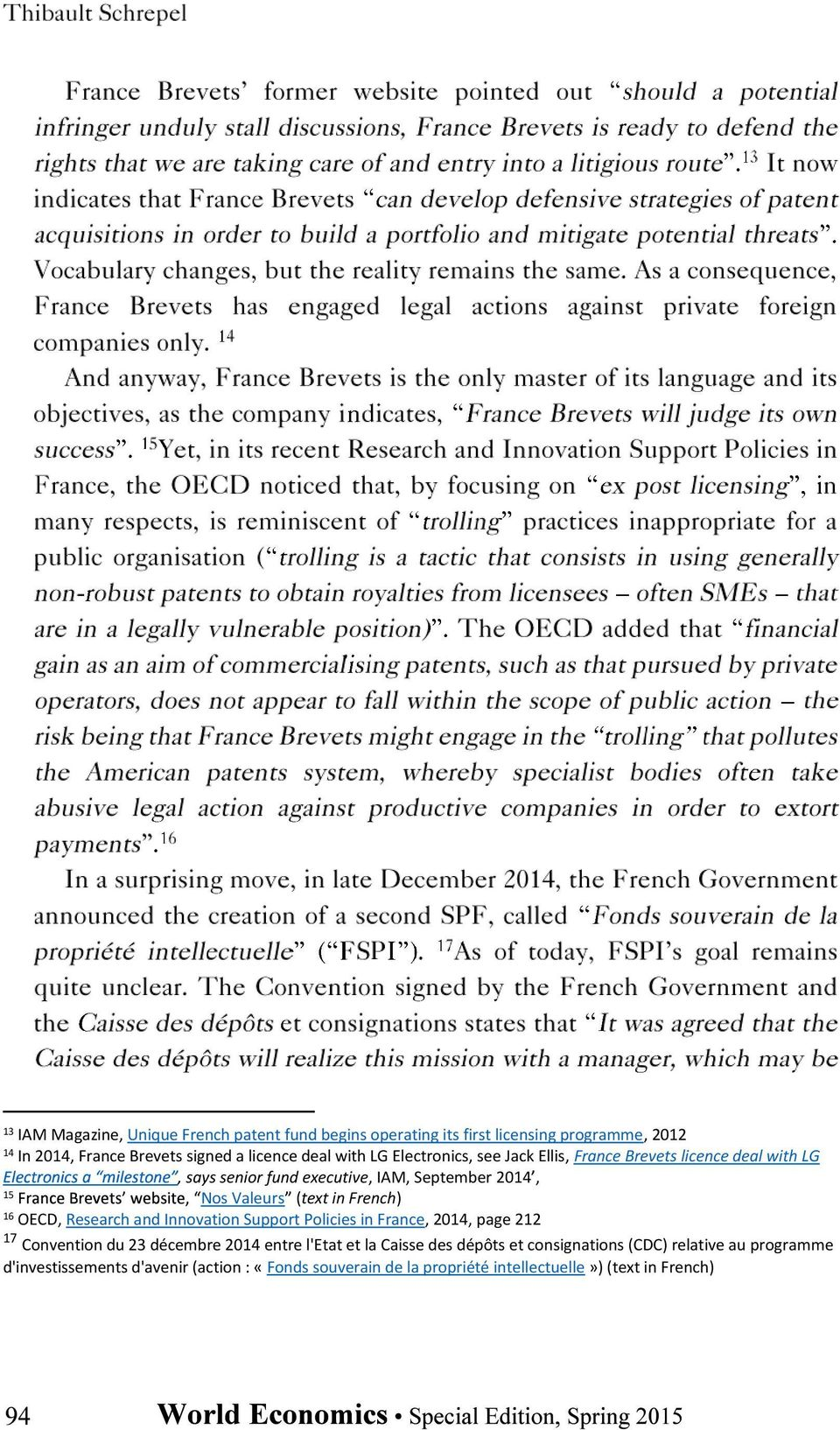 French) 16 OECD, Research and Innovation Support Policies in France, 2014, page 212 17 Convention du 23 décembre 2014 entre l'etat et la Caisse des