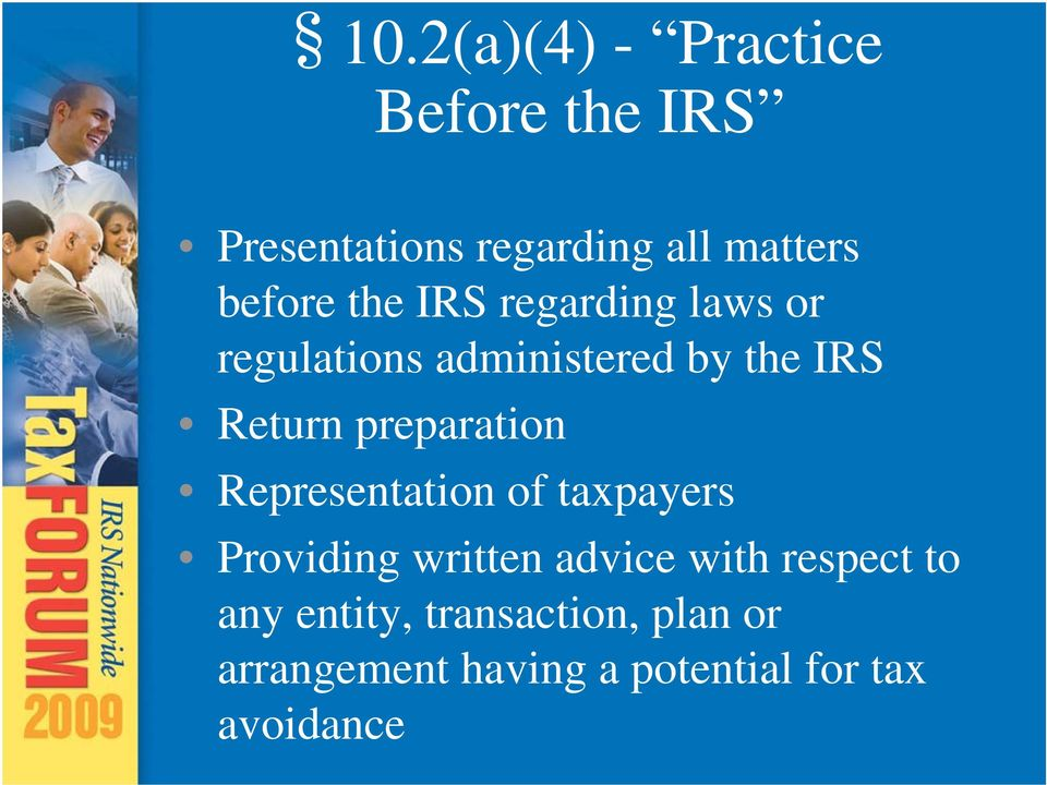 preparation Representation of taxpayers Providing written advice with respect