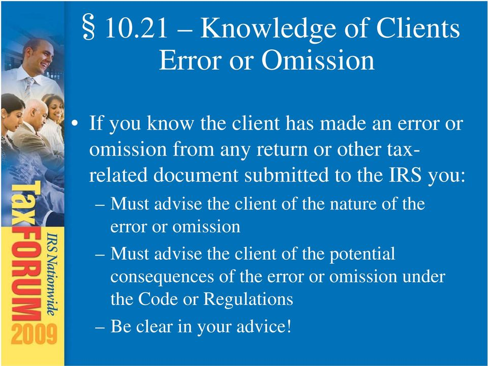 advise the client of the nature of the error or omission Must advise the client of the
