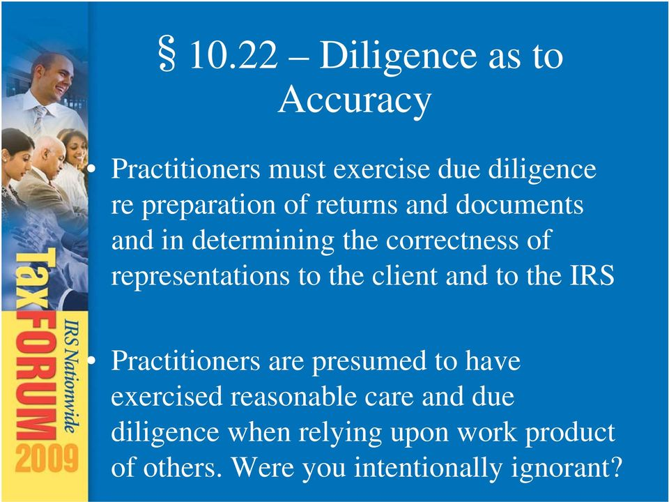 and to the IRS Practitioners are presumed to have exercised reasonable care and due