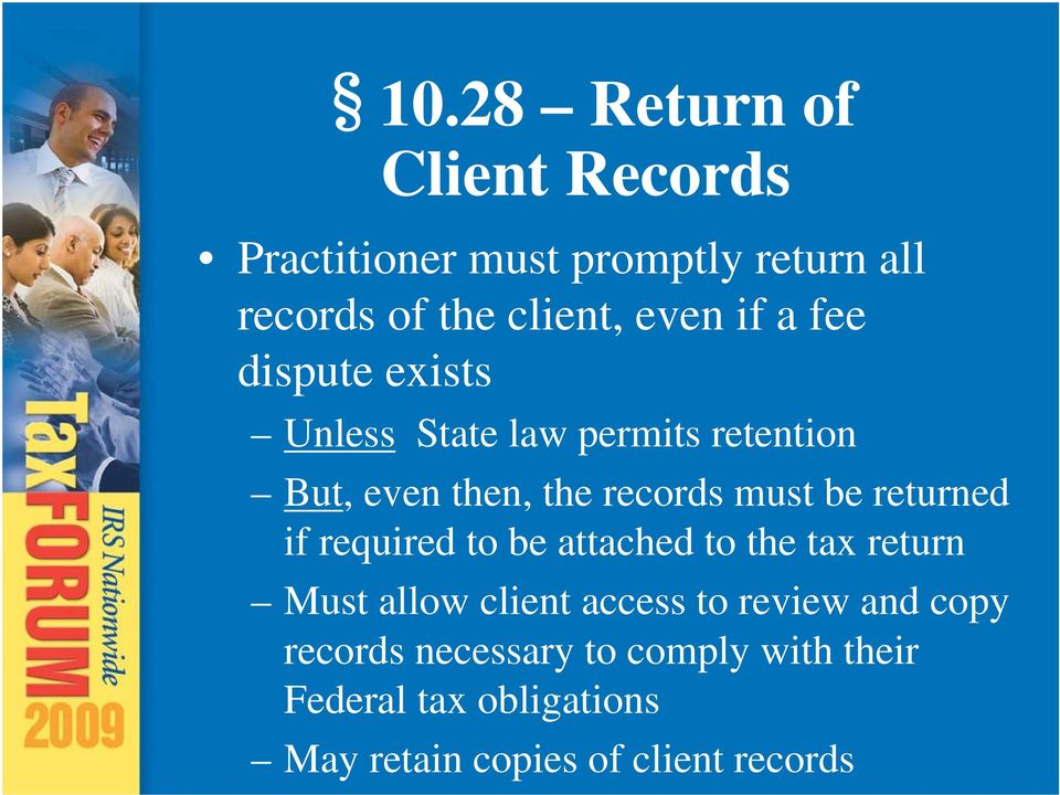 returned if required to be attached to the tax return Must allow client access to review and