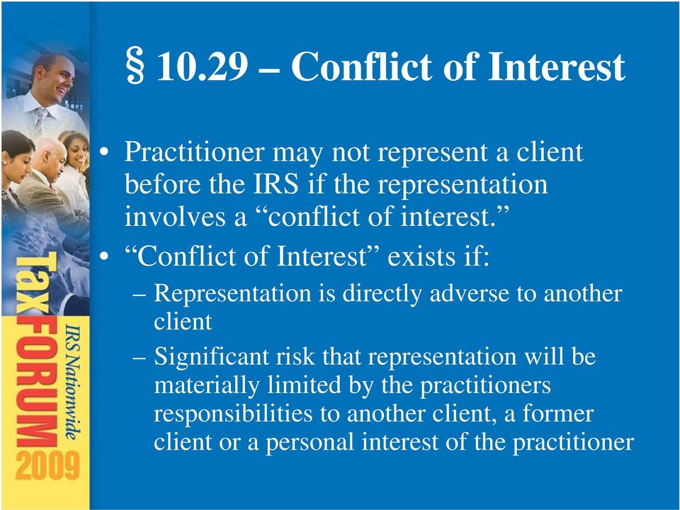 Conflict of Interest exists if: Representation is directly adverse to another client Significant