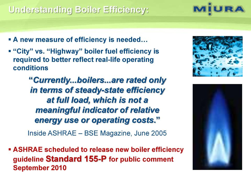 ..are rated only in terms of steady-state efficiency at full load, which is not a meaningful indicator of relative