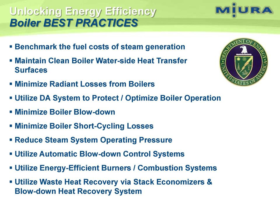 Boiler Blow-down Minimize Boiler Short-Cycling Losses Reduce Steam System Operating Pressure Utilize Automatic Blow-down Control